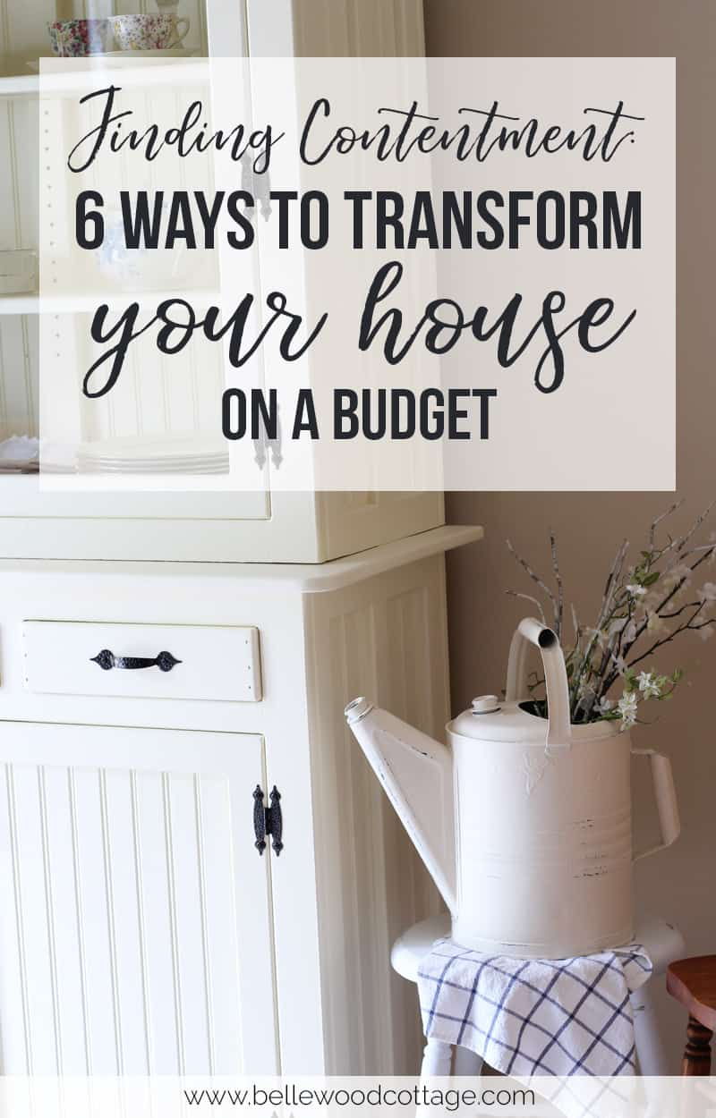 Finding Contentment - 6 Ways to Transform Your House on a Budget
