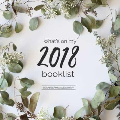 If you are looking for reading material to add to your 2018 booklist, check out this list of top book picks from Bellewood Cottage. A mix of inspiration, spiritual growth, education, and fiction works.