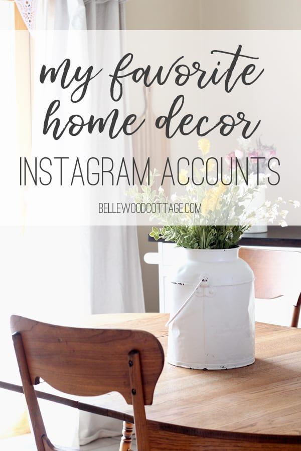 If you love homemaking and home decor, join me over at Bellewood Cottage today as I share some of my favorite Instagram feeds. These accounts are full of inspiration and I think you'll love 'em!