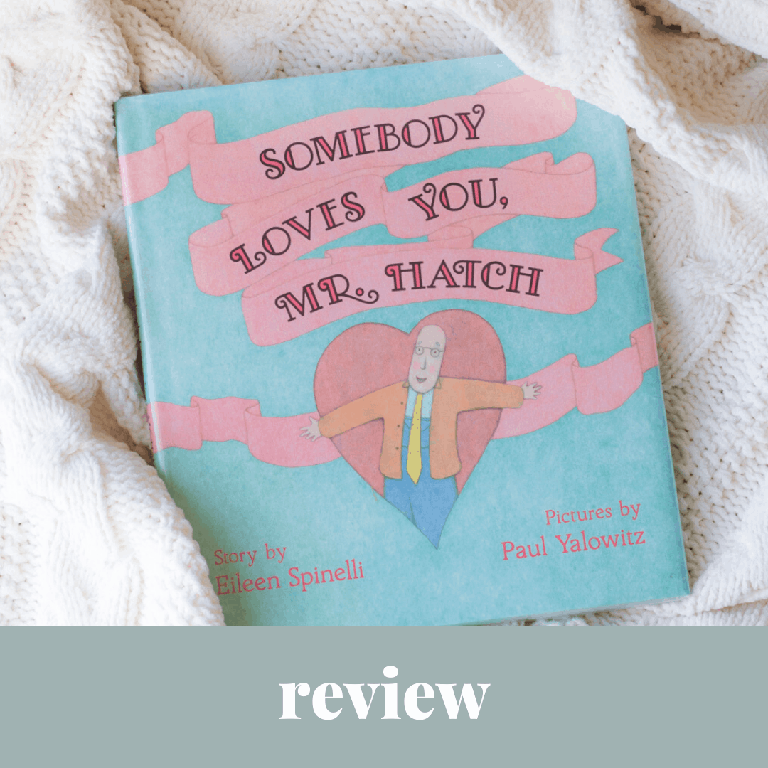 Somebody Loves You, Mr. Hatch | A Book Review