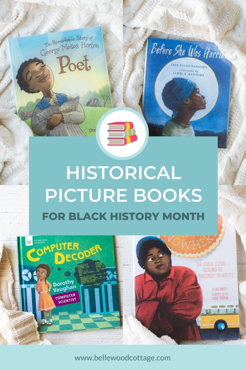 """A collage of picture books with the words, """"Historical Picture Books for Black History Month"""""""