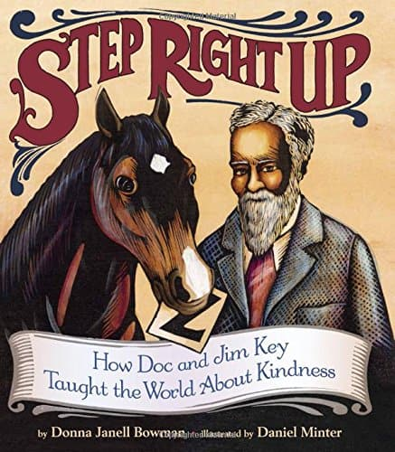 Cover photo of Step Right Up, a picture book about Doc Key and Beautiful Jim Key.