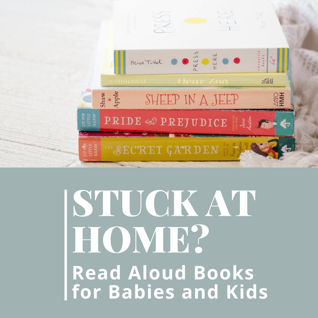Stuck at home? Read Aloud Books for Babies and Kids