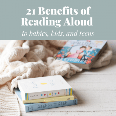 Stack of children's board books with the text: 21 Benefits of Reading Aloud to Babies, Kids, and Teens.