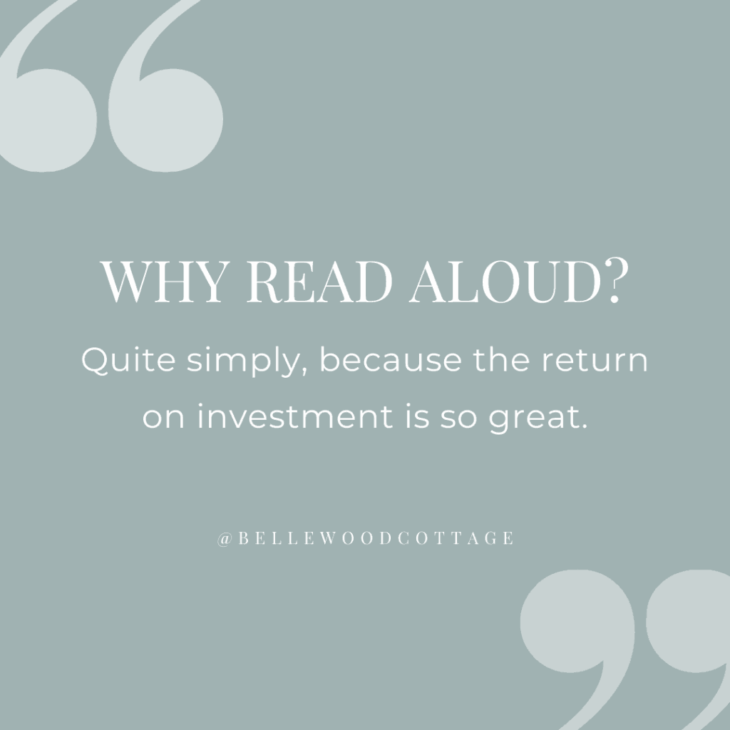 "A quote graphic with the words, "" Why Read Aloud? Quite simply, because the return on investment is so great."""