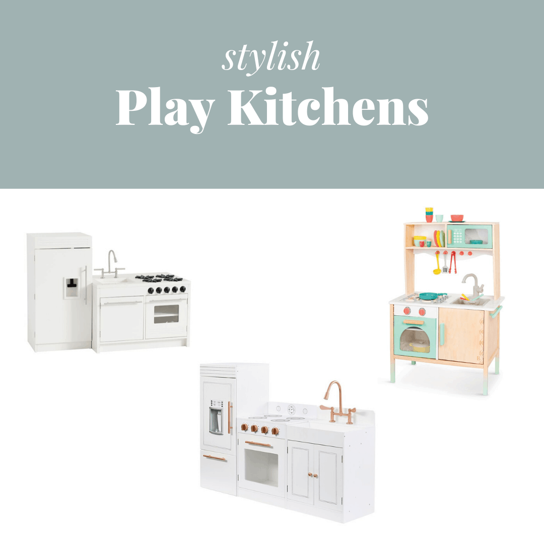 Stylish Play Kitchens for Toddlers and Kids
