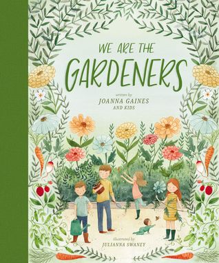 We are the Gardeners by Joanna Gaines and kids.