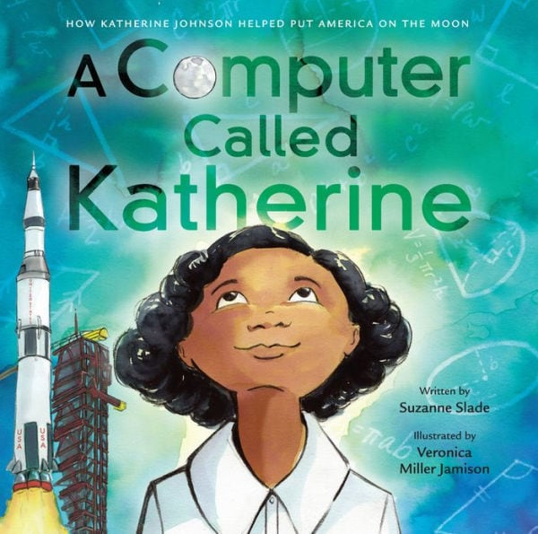 A picture book called, A Computer Called Katherine.