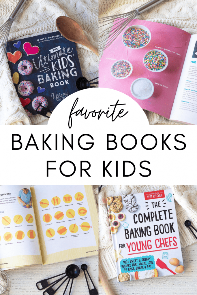 "A collage image of baking books for kids with the words, ""Favorite Baking Books for Kids."""