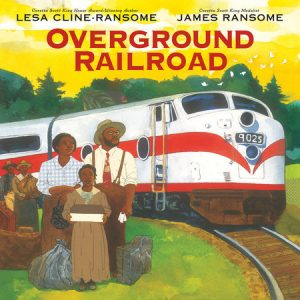 The cover image of Overground Railroad, a picture book.
