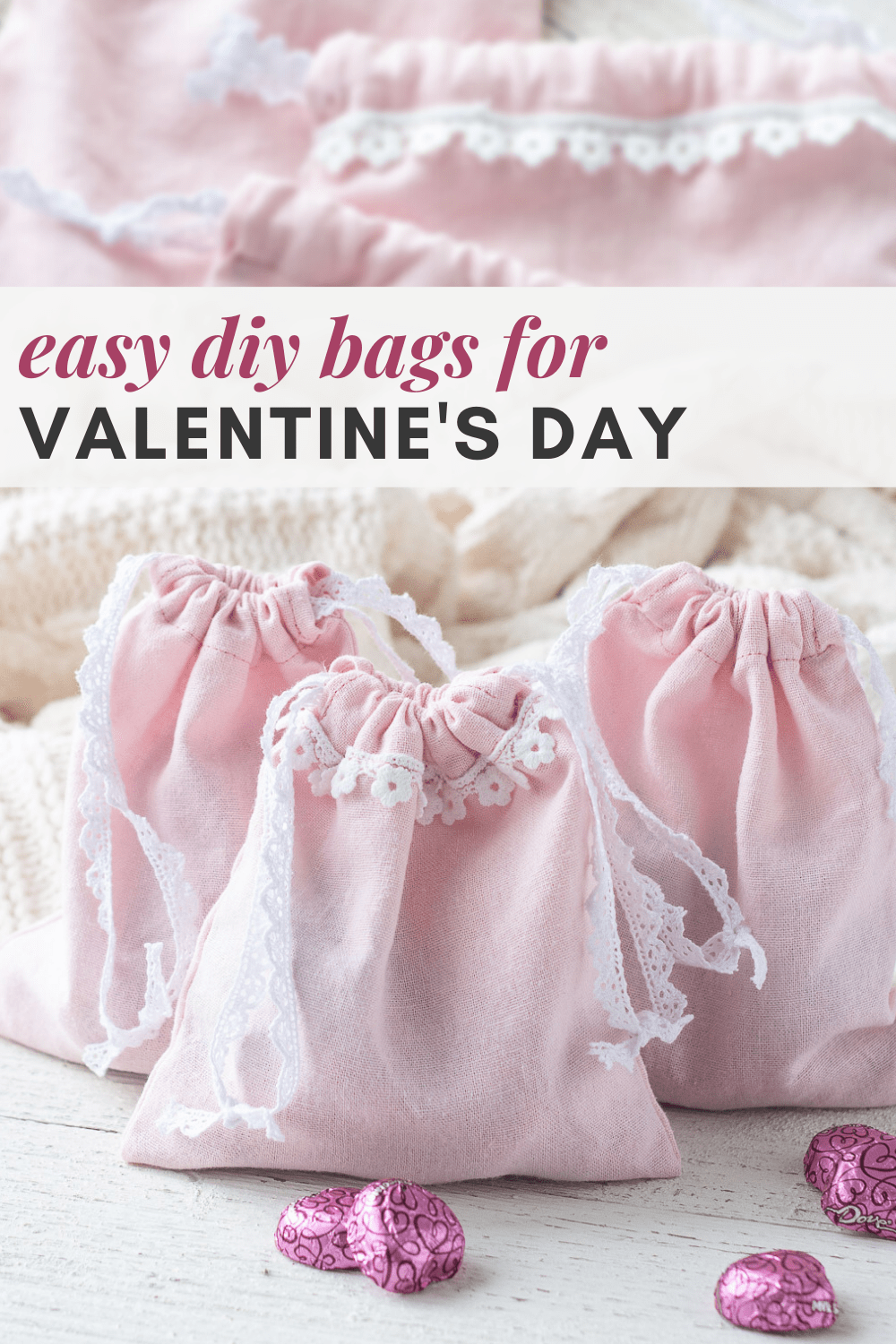 "Three pink linen drawstring bags with the words, ""easy DIY bags for Valentine's Day""."