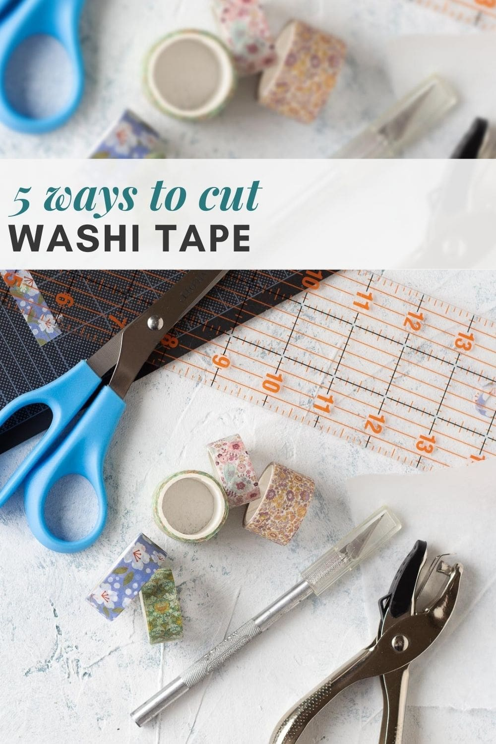 """Washi tape, scissors, a craft knife, ruler, and hole punch with the words, """"5 ways to cut washi tape."""""""