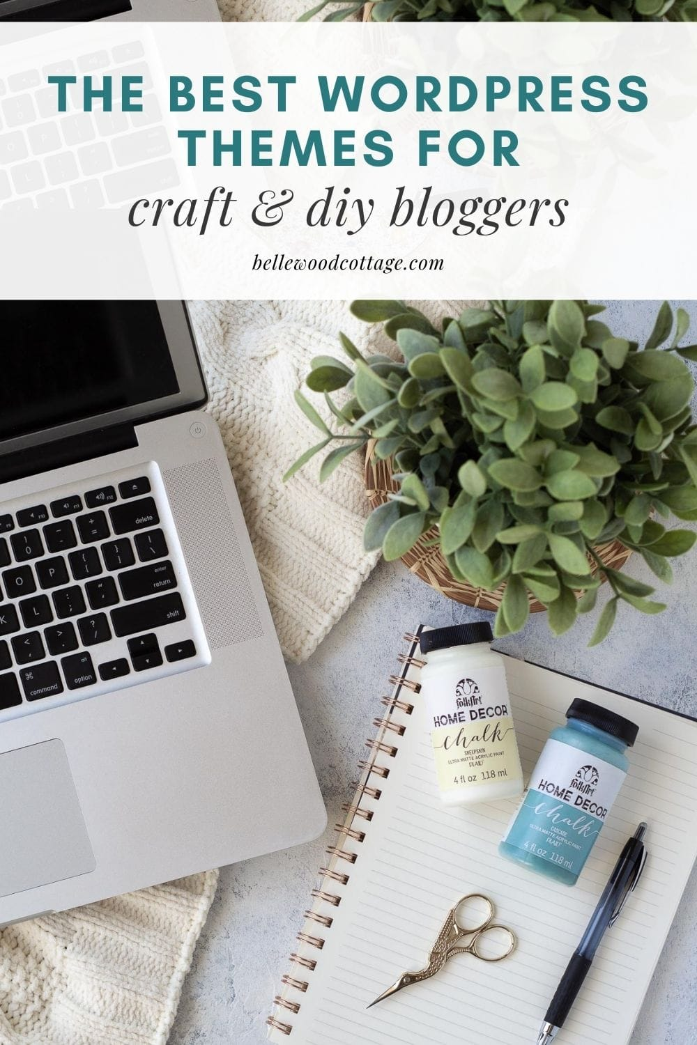 """A computer, notebook, chalk paint, pen, and embroidery scissors with the words, """"The Best WordPress Themes for Craft & DIY Bloggers"""""""