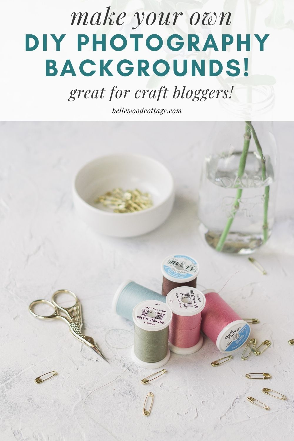 """An assortment of threads and sewing supplies with the words, """"Make Your Own DIY Photography Backgrounds!"""""""