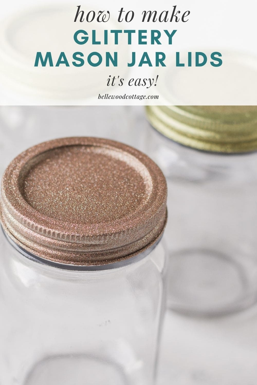 """A rose gold glitter covered mason jar lid with the words, """"How to Make Glittery Mason Jars"""""""