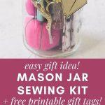 A mason jar sewing kit and printed gift tags.