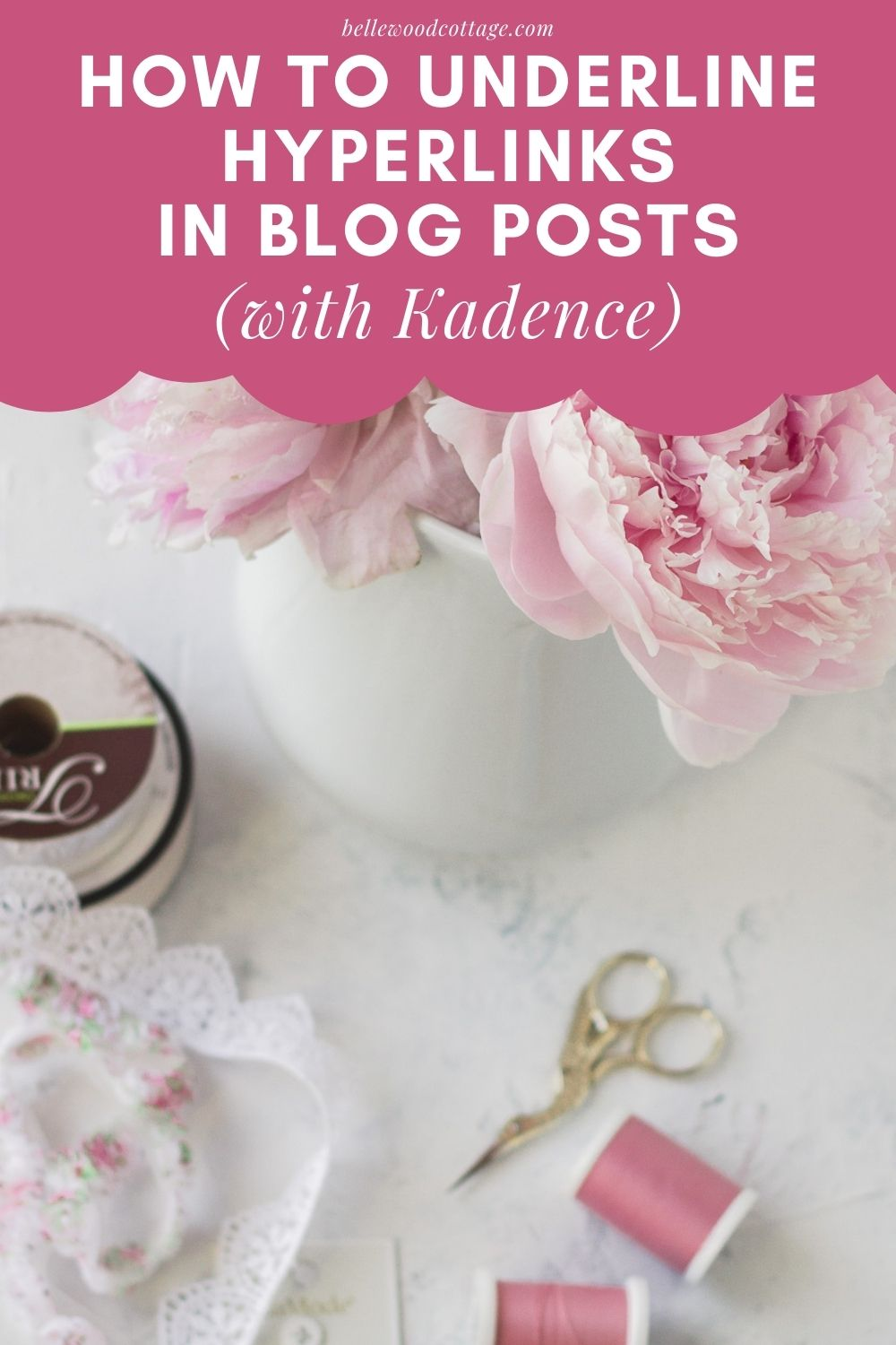 """An image of pink peonies and various sewing supplies with the words, """"How to Underline Hyperlinks in Blog Posts"""""""
