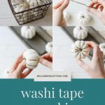 """Four images showing step by step how to craft washi tape pumpkins, with the words, """"Washi Tape Pumpkins, Easy + Relaxing Fall Craft""""."""