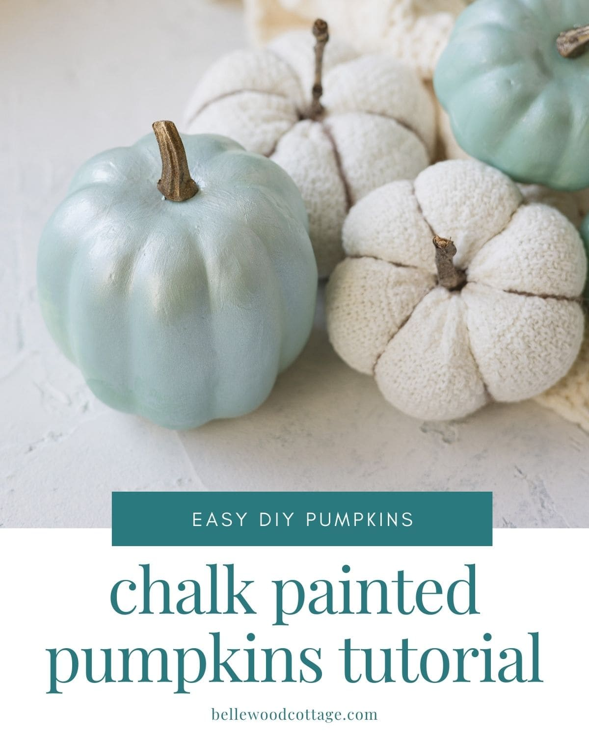 """Chalk painted pumpkins and sock pumpkins with the words, """"Easy DIY Pumpkins, Chalk Painted Pumpkins Tutorial""""."""