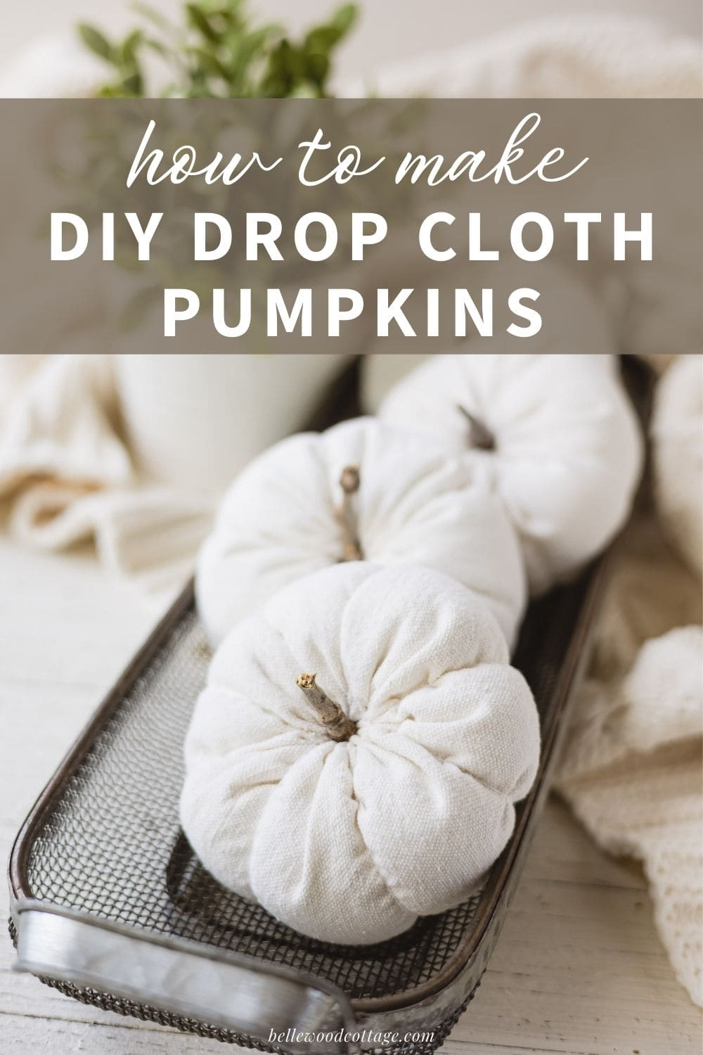 """Drop cloth pumpkins in a basket with the words, """"How to Make Drop Cloth Pumpkins""""."""