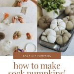 """Step by step images showing how to make sock pumpkins with the words, """"Easy DIY Pumpkins: How to Make Sock Pumpkins!"""""""